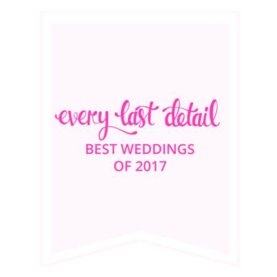 Every Last Detail - Best Weddings of 2017